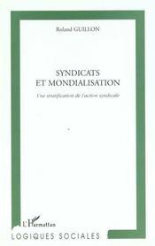 Syndicats Et Mondialisation ; Une Stratification De L'Action Syndicale - Intérieur - Format classique
