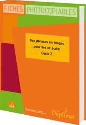 Duplimat ; Cycle 2 ; Des Phrases En Images Pour Lire Et Ecrire - Couverture - Format classique