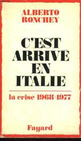 C'Est Arrive En Italie. La Crise 1968-1977. - Couverture - Format classique