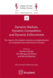Vente livre :  Dynamic markets, dynamic competition and dynamic enforcement ; the impact of the digital revolution  - Collectif