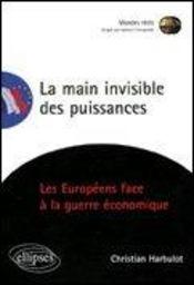 La Main Invisible Des Puissances Les Europeens Face A La Guerre Economique - Intérieur - Format classique