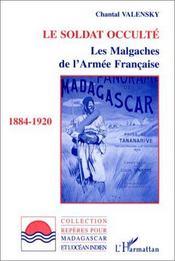 Le soldat occulté ; les malgaches de l'armée française, 1884-1920 - Intérieur - Format classique