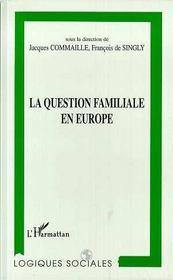 La Question Familiale En Europe - Intérieur - Format classique