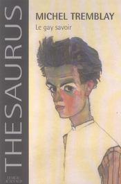 Michel Tremblay Le Gay Savoir - Intérieur - Format classique