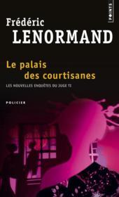 Les nouvelles enquêtes du juge ti t.3 ; le palais des courtisanes - Couverture - Format classique
