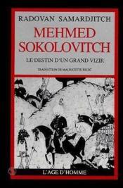 Mehmed Sokolovitch Le Destin D'Un Grand Vizir - Couverture - Format classique