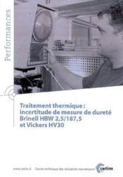 Traitement thermique ; incertitude de mesure de dureté ; brinell hbw 2 5 187 5 et vickers hv30 performan - Couverture - Format classique