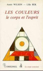 Les Couleurs Le Corps Et L'Esprit - Couverture - Format classique