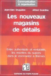 Les Nouveaux Magasins De Details. Entre Authenticite Et Rentabilite, Les Recette - Intérieur - Format classique