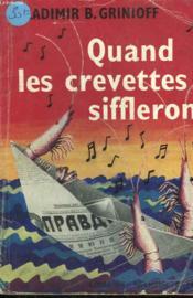 Quand Les Crevettes Siffleront. ( Tale Of A Whistling Shrimp) - Couverture - Format classique