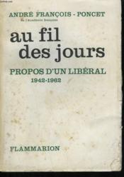Au Fil Des Jours. Propos D'Un Liberal . 1942-1962. - Couverture - Format classique