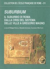 Suburbium. Il Suburbio Di Roma Dalla Crisi Del Sistema Delle Ville A Gregorio Magno A Cura Di Pergol - Couverture - Format classique