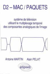 D2-Mac/Paquets Systeme De Television Utilisant Le Multiplexage Temporel Des Composants Analogiques - Couverture - Format classique