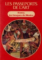Les passeports de l'art: Rivera, les fresques de Mexico - Couverture - Format classique