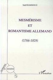 Mesmerisme Et Romantisme Allemand, 1766-1829 - Intérieur - Format classique