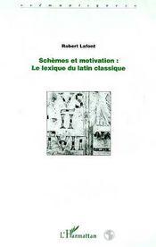 Schemes Et Motivation ; Le Lexique Du Latin Classique - Intérieur - Format classique