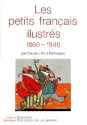 Les petits francais illustrés ; 1860-1940 - Couverture - Format classique