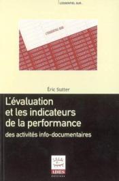 L'Evaluation Et Les Indicateurs De La Performance Des Activites Infodocumentaires Coll L'Essentiel - Couverture - Format classique