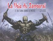 La Voie Du Samourai T.2 ; Du Sang Dans La Neige - Intérieur - Format classique