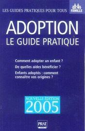 Adoption, le guide pratique. comment adopter un enfant ? de quelles aides bénéficier ? enfants adoptés : comment connaître vos origines ? - Intérieur - Format classique