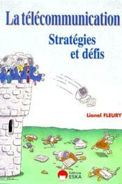La telecommunication ; strategies et defis - Couverture - Format classique