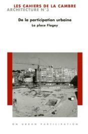 De la participation urbaine ; la place Flagey - Couverture - Format classique