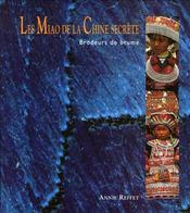 Les miao de la chine secrète ; brodeurs de brume - Intérieur - Format classique