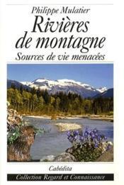 Rivières de montagne, sources de vie menacées - Couverture - Format classique