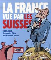 La france vue par les suisses ; 1995/2007, les années chirac en dessins de presse - Intérieur - Format classique