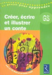 Créer, écrire et illustrer un conte ; grande section maternelle - Intérieur - Format classique