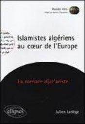 Islamistes Algeriens Au Coeur De L'Europe - Intérieur - Format classique
