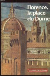 Florence. La Place Du Dome - Couverture - Format classique