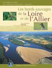 Les bords sauvages de la Loire et de l'Allier - Couverture - Format classique