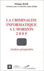 La criminalité informatique à l'horizon 2005 ; analyse prospective - Couverture - Format classique