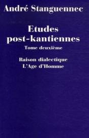 Études post-kantiennes t.2 ; raison dialectique, l'âge d'homme - Couverture - Format classique