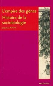 L'empire des genes ; histoire de la sociobiologie - Couverture - Format classique