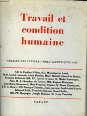 Travail Et Condition Humaine. Semaine Des Intellectuels Catholiques 1962. - Couverture - Format classique