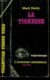 La Tigresse. Collection L'Aventure Criminelle N° 97. - Couverture - Format classique