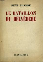 Le Bataillon Du Belvedere. - Couverture - Format classique