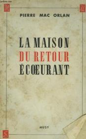 La Maison Du Retour Ecoeurant - Couverture - Format classique
