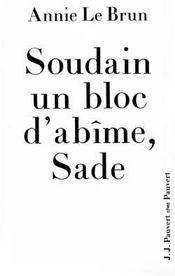 Soudain Un Bloc D'Abime, Sade - Intérieur - Format classique