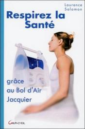 Respirez la santé grâce au bol d'air jacquier - Couverture - Format classique