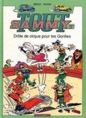 Tout Sammy t.7 ; drôle de cirque pour les Gorilles - Couverture - Format classique