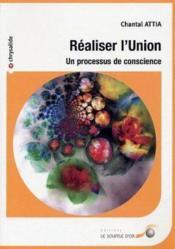 Réaliser l'union ; un processus de conscience - Couverture - Format classique