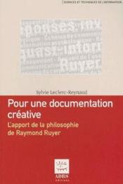 Pour une documentation créative ; l'apport dela philosophie de Raymond Ruyer - Couverture - Format classique