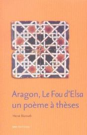 Aragon, Le Fou D'Elsa : Un Poeme A Theses - Intérieur - Format classique