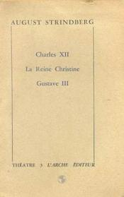 Charles xii/la reine christine/gustave iii - Couverture - Format classique