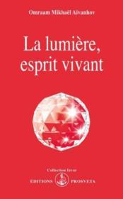 La lumiere, esprit vivant - Couverture - Format classique