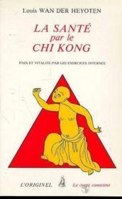 La Sante Par Le Chi Kong - Couverture - Format classique