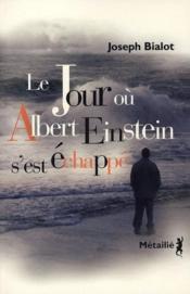 Le jour où Albert Einstein s'est échappé - Couverture - Format classique